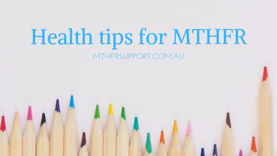Health tips for MTHFR